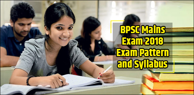 BPSC Mains Exam 2018 Exam Pattern and Syllabus