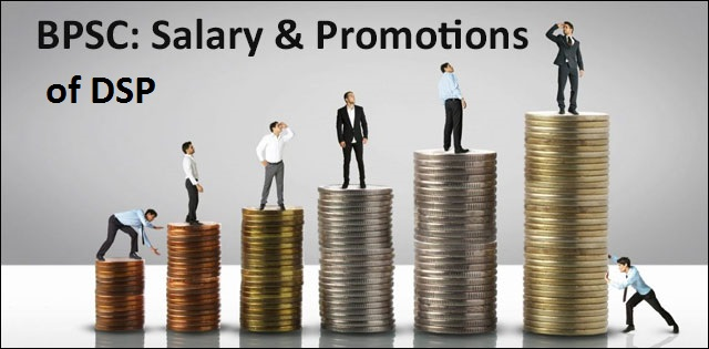 Salary and Promotion of DSP in BPSC
