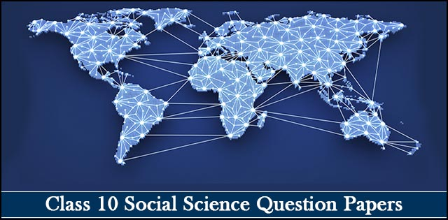 CBSE Class 10 Social Science Previous Years Question Papers