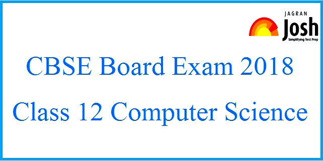 CBSE Class 12 Computer Science Board Exam 2018