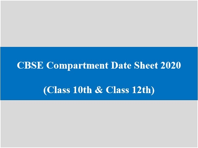 CBSE Compartment Exam 2020 Date Sheet (10th & 12th) Latest Updates & Other Important Details