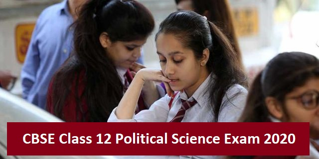 CBSE Class 12 Political Science Exam 2020