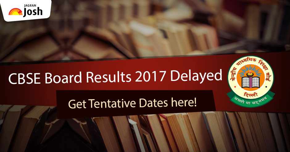 CBSE Board Result 2017 delayed, check out the tentative dates here