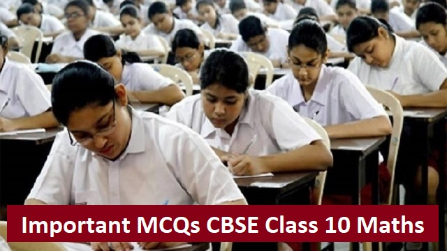 CBSE Class 10 Maths Important MCQs from All Chapters