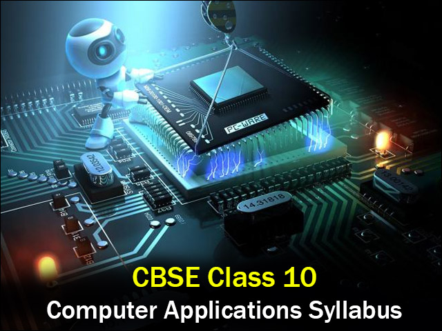 CBSE Syllabus 2019-20 for Class 10 Computer Applications