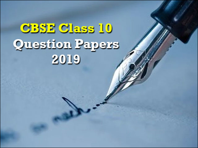 CBSE Class 10 Question Papers 2019 PDF