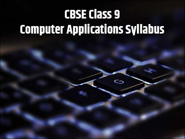CBSE Syllabus for Class 9 Computer Applications 2019-20