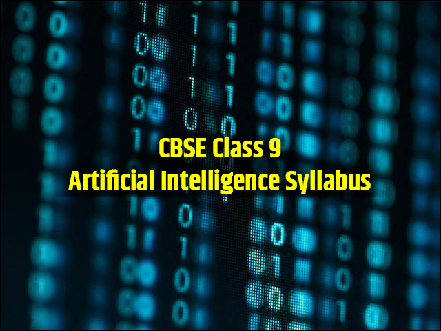 CBSE Syllabus for Class 9 Artificial Intelligence (AI) 2019-20 PDF