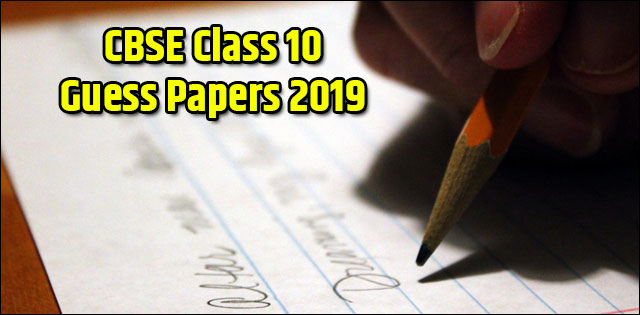CBSE Class 10 Guess Papers 2019