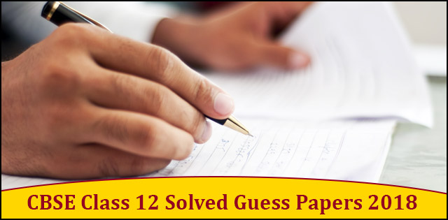 CBSE Class 12th Physics Chemistry and Biology Guess Papers