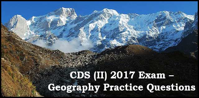 CDS (II) 2017: GK Practice Questions – Geography Set 03