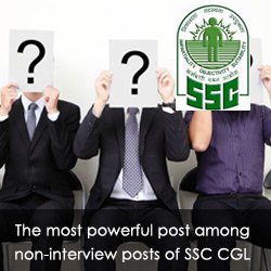 The most powerful post among non-interview posts of SSC CGL