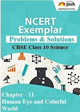 Class 10 Science Chapter 11 NCERT Exemplar, Class 10 Science NCERT Exemplar, Human Eye and Colourful World NCERT Exemplar