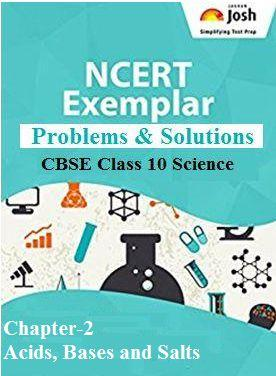 CBSE Class 10 NCERT Exemplar Problems, Acids, Bases and Salts NCERT Exemplar