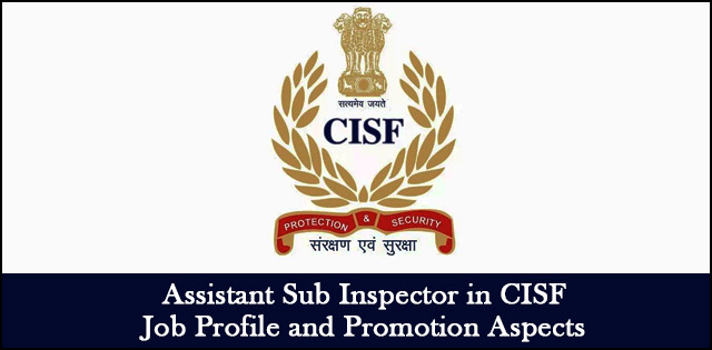 ASI in CISF Job Profile, Pay Scale and Promotion Policy