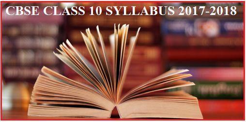 Class 10 Syllabus 2017-18, Class 10 Syllabus