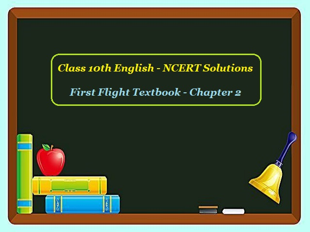 ncert solutions for class 10 english first flight, ncert solutions for class 10 english, ncert solutions for class 10 english first flight chapter 2