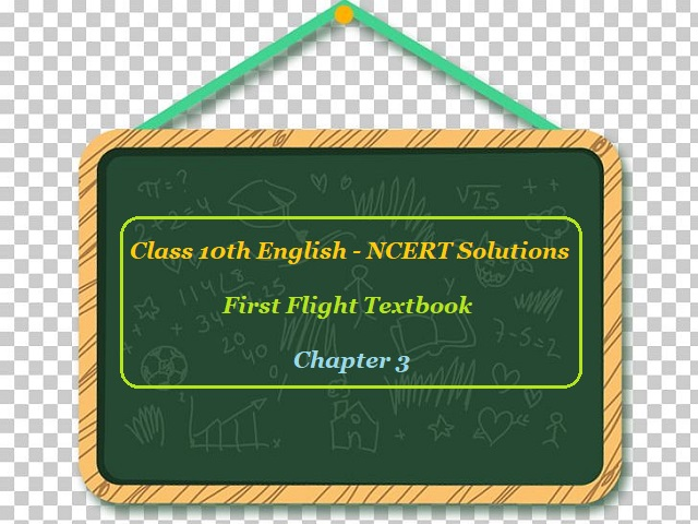NCERT Solutions for Class 10 English: First Flight - Chapter 3 (Two Stories About Flying)