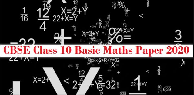 CBSE Class 10 Board Exam 2020: Download Question Paper of Basic Maths with Marking Scheme in PDF