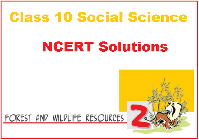 NCERT Solutions for Class 10 Social Science Geography Chapter 2