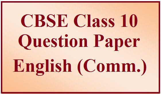 CBSE Class 10 English (Communicative) Question Paper 2017