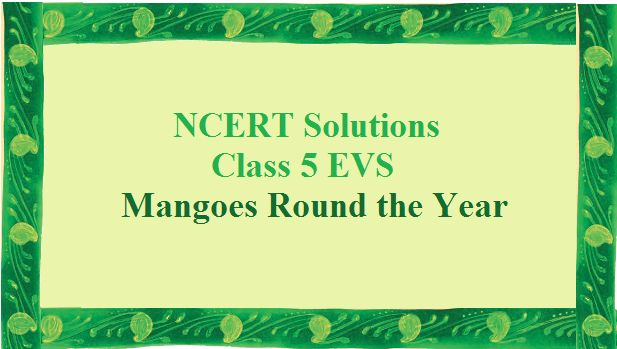 NCERT Solutions for Class 5 EVS Chapter 4
