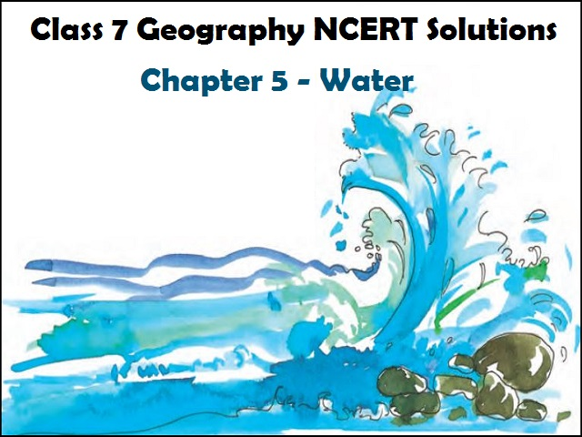 NCERT Solutions for Class 7 Social Science Geography Chapter 5 - Water