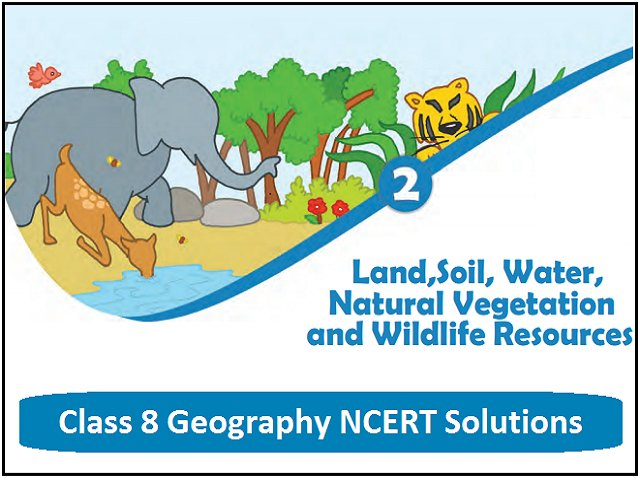 NCERT Solutions for Class 8 Social Science Geography Chapter 2