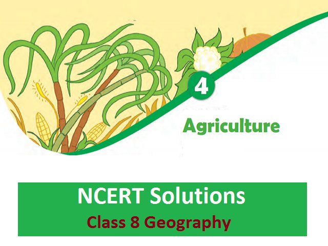 NCERT Solutions for Class 8 Social Science Geography Chapter 4
