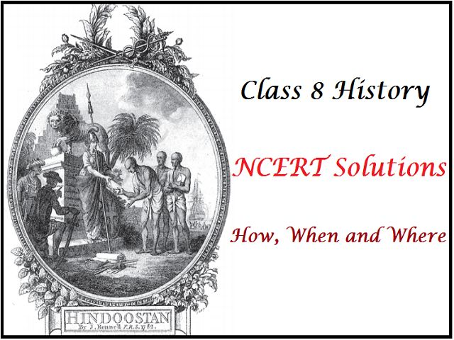 NCERT Solutions for Class 8 Social Science History Chapter 1