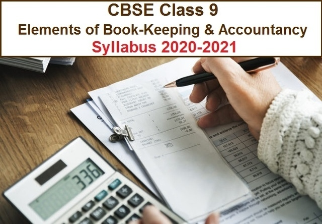 CBSE Class 9 Elements of Book-Keeping & Accountancy Syllabus