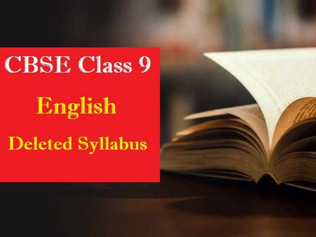 CBSE Class 9 English Deleted Syllabus for 2020-2021