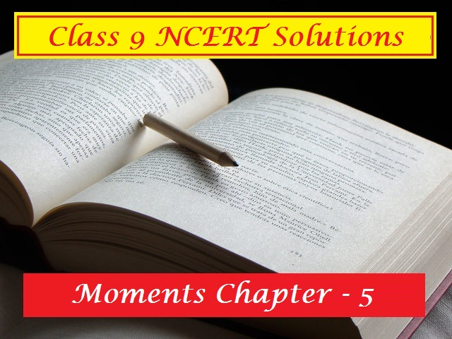 NCERT Class 9 English Moments Solutions Chapter 5 The Happy Prince