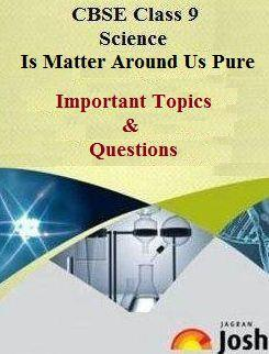 class 9 is matter around us pure, class 9 science important questions
