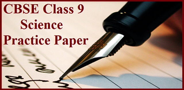 CBSE Class 9 Science Solved Practice Paper
