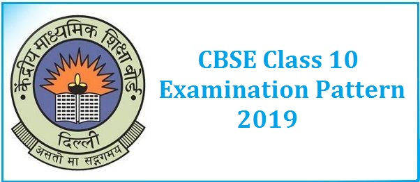 CBSE Class 10 Exam Pattern 2019: All Subjects