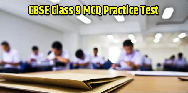 MCQ questions for CBSE Class 9 Maths, Science, Social