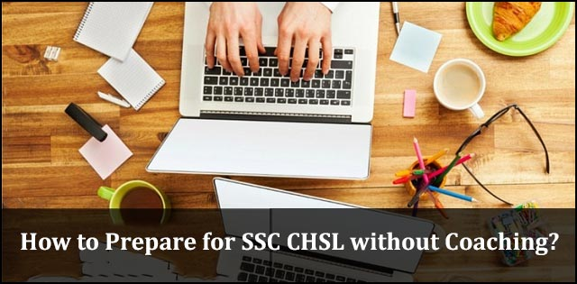 How To Prepare For Ssc Chsl Without Coaching