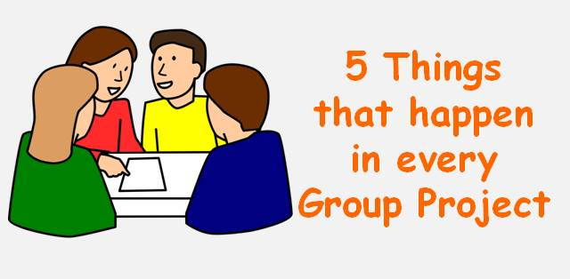5 Things That Happen in Every Group Project