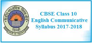 cbse class 10 english syllabus, english communicative syllabus, class 10 syllabus 2017-2018