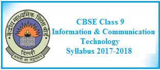 CBSE Syllabus 2017-2018, Class 9 ICT Syllabus, cbse class 9