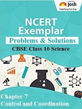 Class 10 NCERT Exemplar, Control and Coordination NCERT Exemplar Problems