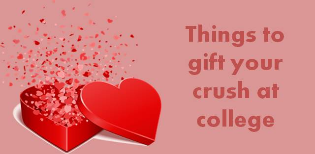 10 things you can gift your crush at college