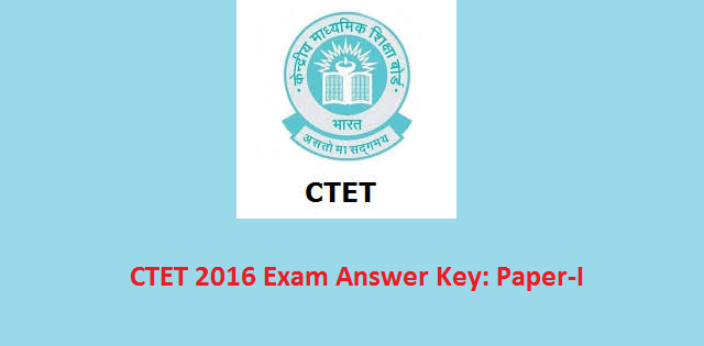 CTET Exam 2016 Paper I answer key