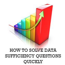 How to Solve Data Sufficiency Questions Quickly