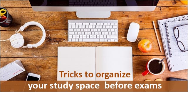 Cool Tips To Organize Your Study Space  Before Exams