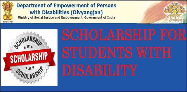 Scholarships for disabled students by Department of Empowerment of persons with Disabilities