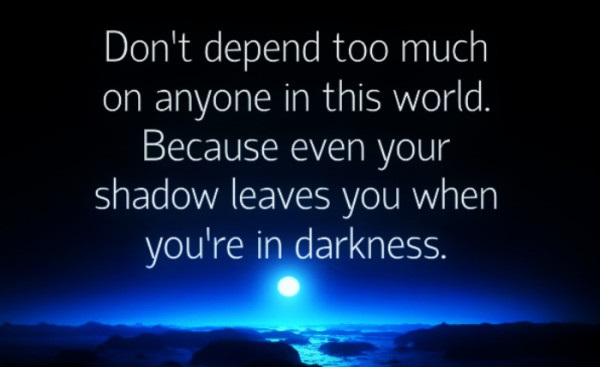 Do not depend on others