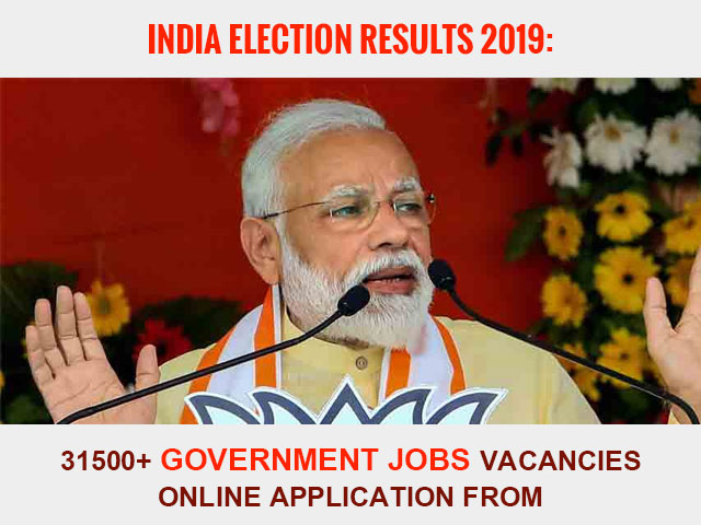 India Election Results 2019 and Government Jobs