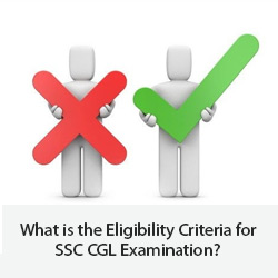 What is the Eligibility Criteria for SSC CGL Examination?